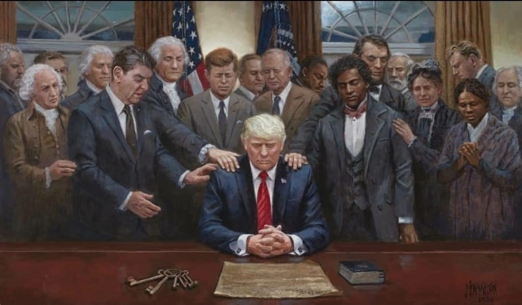 [image description: A painting of Donald Trump sitting at the Resolute Desk with his hands folded in prayer. The Constitution is laid in front of him on the desk. To his left is a Bible. To his right are a set of old keys. Trump is surrounded by former presidents and historical figures who are praying for him. Some have their hands on his shoulders. Frederick Douglass and Harriet Tubman are to his left. Behind them stands Abraham Lincoln with his hand on Trump's shoulder. Presidents Madison, Jefferson, Washington, Reagan, Kennedy, Eisenhower, and Adams are present. Franklin and Billy Graham, Martin Luther King, Jr. and (presumably) Robert E. Lee are also present. There are three figures that I don not know, one could possibly be president Coolidge. There is also a white woman and another white man that I cannot identify in the painting]